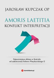 Amoris laetitia. Konflikt interpretacji - ebook/pdf