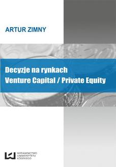 Decyzje na rynkach Venture Capital/Private Equity - ebook/pdf