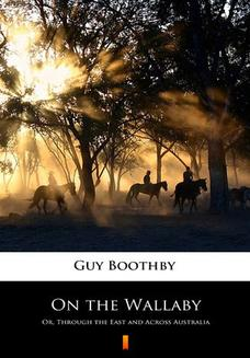 On the Wallaby. Or, Through the East and Across Australia - ebook/epub