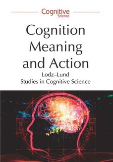 Cognition, Meaning and Action. Lodz-Lund Studies in Cognitive Science - ebook/pdf