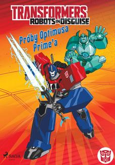 Transformers. Transformers  Robots in Disguise  Próby Optimusa Primea - ebook/epub