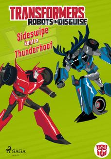 Transformers. Transformers  Robots in Disguise  Sideswipe kontra Thunderhoof - ebook/epub