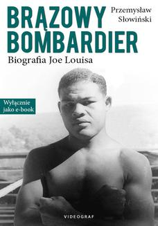 Brązowy Bombardier. Biografia Joe Louisa - ebook/epub