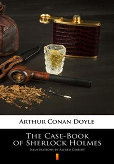 The Case-Book of Sherlock Holmes. Illustrated Edition - ebook/epub