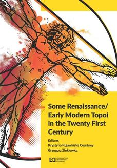 Some Renaissance/ Early Modern Topoi in the Twenty First Century - ebook/pdf
