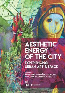 Aesthetic Energy of the City. Experiencing Urban Art & Space - ebook/pdf