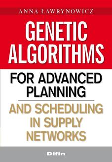 Genetic algorithms for advanced planning and scheduling in supply networks - ebook/pdf