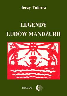 Legendy ludów  Mandżurii. Tom I - ebook/epub