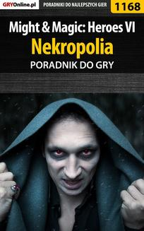 Might  Magic: Heroes VI - Nekropolia - poradnik do gry - ebook/pdf