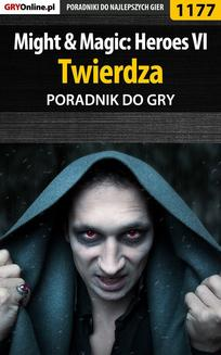 Might  Magic: Heroes VI - Twierdza - poradnik do gry - ebook/pdf