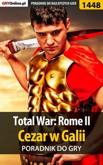 Total War: Rome II - Cezar w Galii - poradnik do gry - ebook/pdf