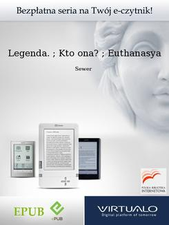 Legenda. ; Kto ona? ; Euthanasya - ebook/epub