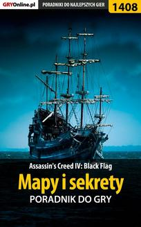 Assassin s Creed IV: Black Flag - mapy i sekrety - ebook/pdf
