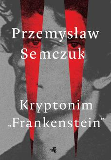 Kryptonim  Frankenstein  - ebook/epub
