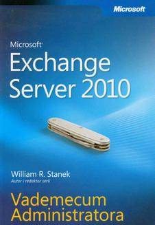 Microsoft Exchange Server 2010 Vademecum Administratora - ebook/pdf