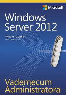 Vademecum Administratora Windows Server 2012 - ebook/pdf