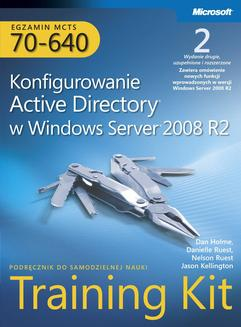 Egzamin MCTS 70-640 Konfigurowanie Active Directory w Windows Server 2008 R2 Training Kit Tom 1 i 2 - ebook/pdf