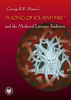 George R.R. Martin s  A Song of Ice and Fire  and the Medieval Literary Tradition - ebook/pdf