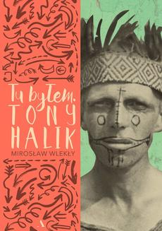 Tu byłem. Tony Halik - ebook/epub