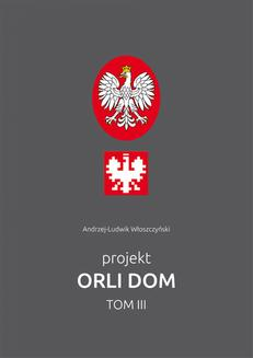 Projekt Orli Dom. Tom III - ebook/pdf