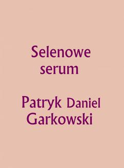 Selenowe Serum - ebook/pdf
