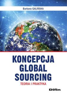 Koncepcja Global Sourcing. Teoria i praktyka - ebook/pdf
