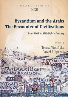 Byzantium and the Arabs. The Encounter of Civilizations from Sixth to Mid-Eighth Century - ebook/pdf