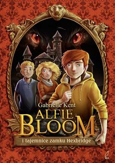 Alfie Bloom i tajemnice zamku Hexbridge - ebook/epub