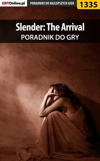 Slender: The Arrival - poradnik do gry - ebook/pdf