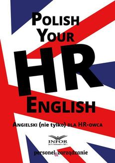 Polish your HR English, Angielski ( nie tylko) dla HR -owca - ebook/pdf