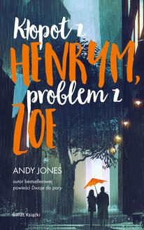 Kłopot z Henrym, problem z Zoe - ebook/epub