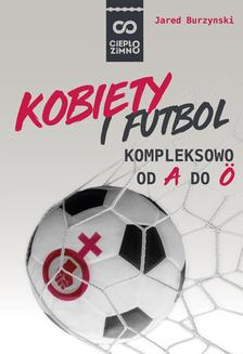 Kobiety i futbol. Kompleksowo od A do Ö - ebook/epub