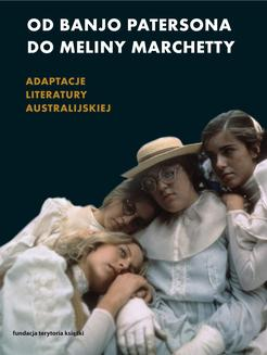 Od Banjo Patersona do Meliny Marchetty. Adaptacje literatury australijskiej - ebook/epub