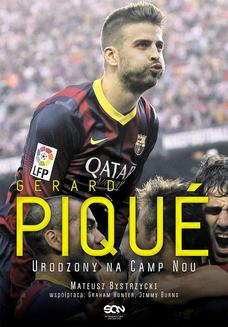 Gerard Pique. Urodzony na Camp Nou - ebook/epub