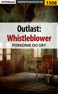 Outlast: Whistleblower - poradnik do gry - ebook/pdf
