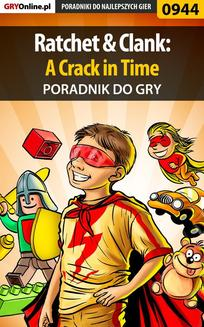 Ratchet  Clank: A Crack in Time - poradnik do gry - ebook/pdf