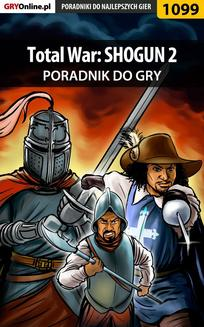 Total War: SHOGUN 2 - poradnik do gry - ebook/pdf