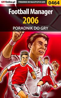 Football Manager 2006 - poradnik do gry - ebook/pdf