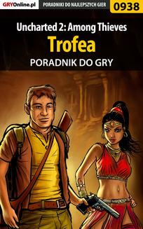 Uncharted 2: Among Thieves - trofea - poradnik do gry - ebook/pdf