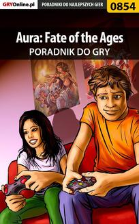 Aura: Fate of the Ages - poradnik do gry - ebook/pdf