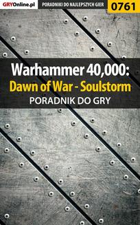 Warhammer 40,000: Dawn of War - Soulstorm - poradnik do gry - ebook/pdf