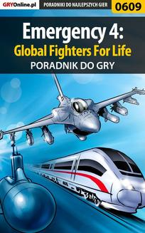 Emergency 4: Global Fighters For Life - poradnik do gry - ebook/pdf