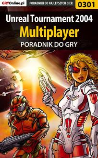 Unreal Tournament 2004 - Multiplayer - poradnik do gry - ebook/pdf