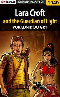 Lara Croft and the Guardian of Light - poradnik do gry - ebook/pdf