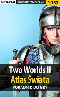 Two Worlds II - Atlas Świata - poradnik do gry - ebook/pdf