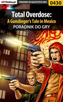 Total Overdose: A Gunslinger s Tale in Mexico - poradnik do gry - ebook/pdf