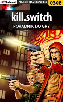 kill.switch - poradnik do gry - ebook/pdf
