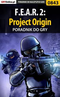 F.E.A.R. 2: Project Origin - poradnik do gry - ebook/pdf