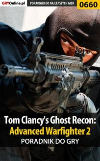 Tom Clancy s Ghost Recon: Advanced Warfighter 2 - poradnik do gry - ebook/pdf