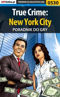 True Crime: New York City - poradnik do gry - ebook/pdf
